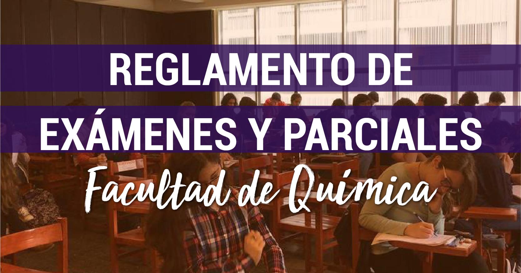 Reglamento de Exámenes y Parciales – Facultad de Química