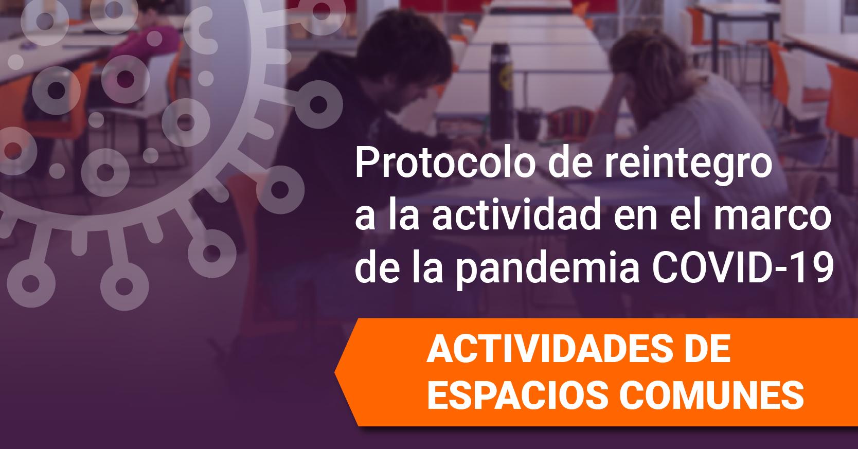 Protocolo de reintegro a actividades en el marco de la pandemia COVID 19